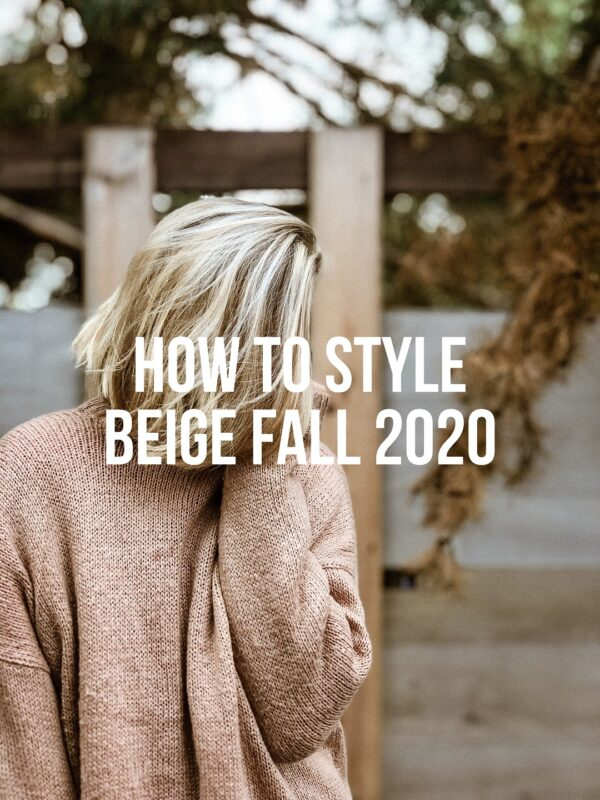 How To Style Beige Fall 2020