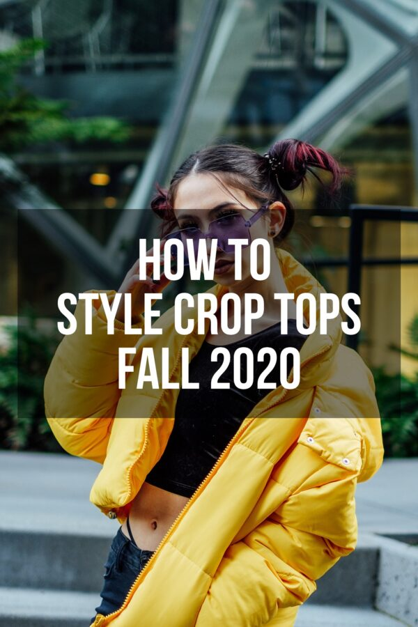 How To Style Your Crop Top Fall 2020