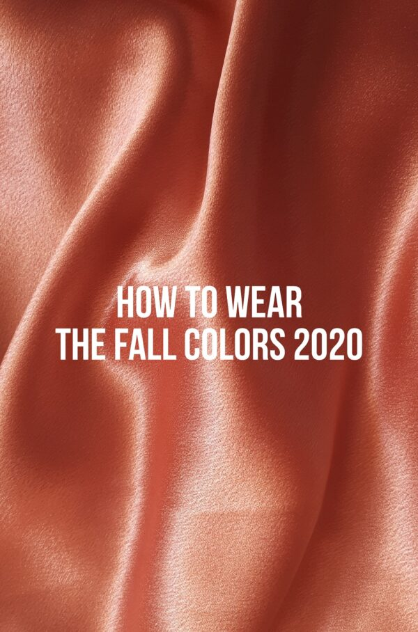 How To Wear the Fall Colors 2020