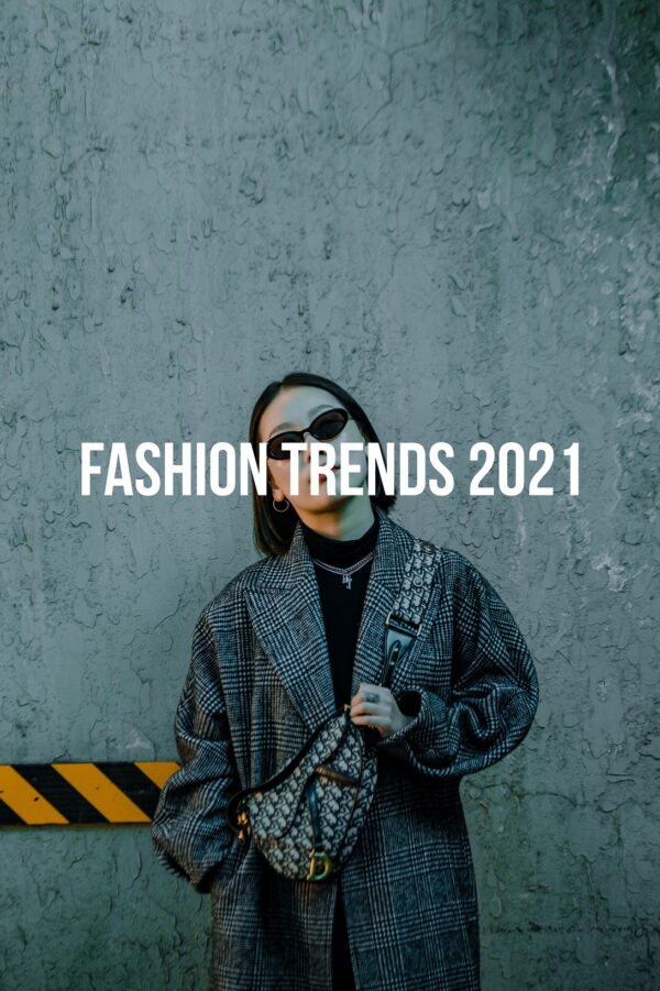 Fashion 2021 – Trend Report