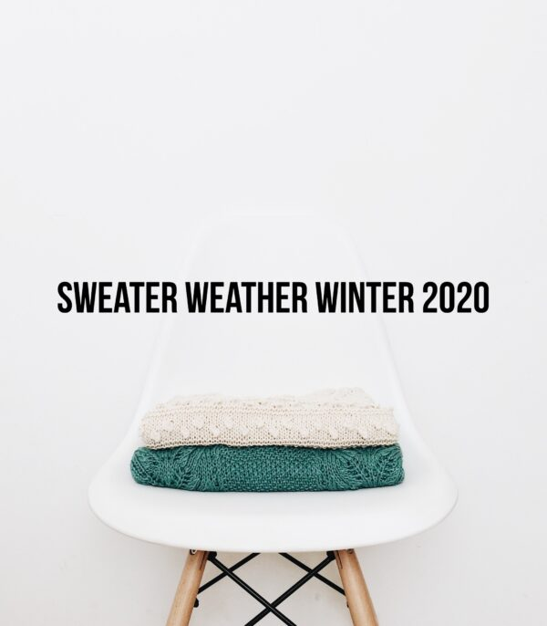 Sweater Weather Winter 2020