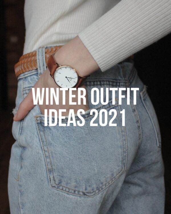 5 Outfit Ideas Winter 2021