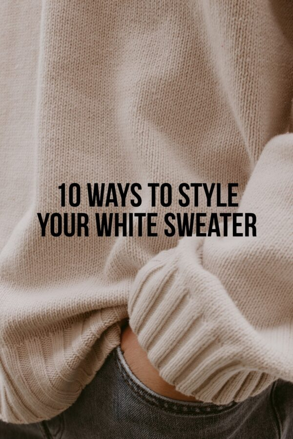 10 Ways To Style Your White Sweater 2021