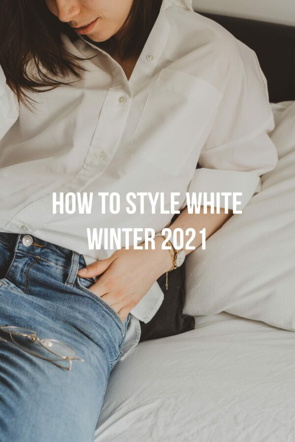 How To Style White Winter 2021