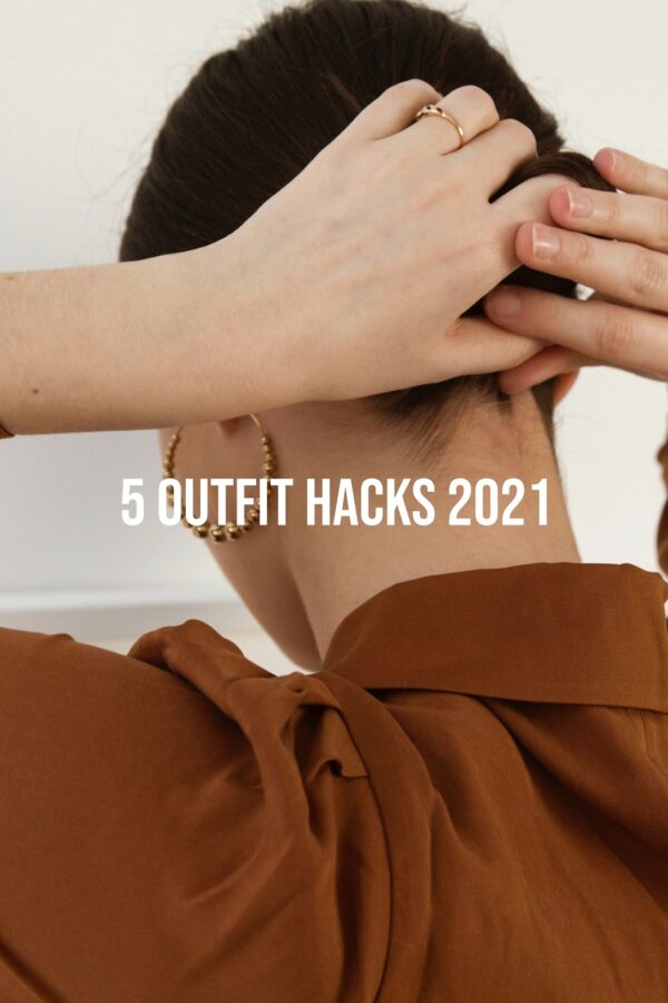 5 Outfit Hacks 2021