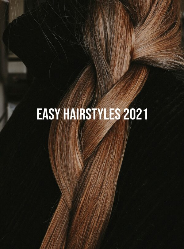 Easy Hairstyles 2021