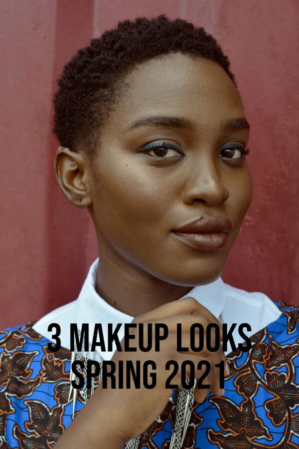 3 Makeup Looks Spring 2021