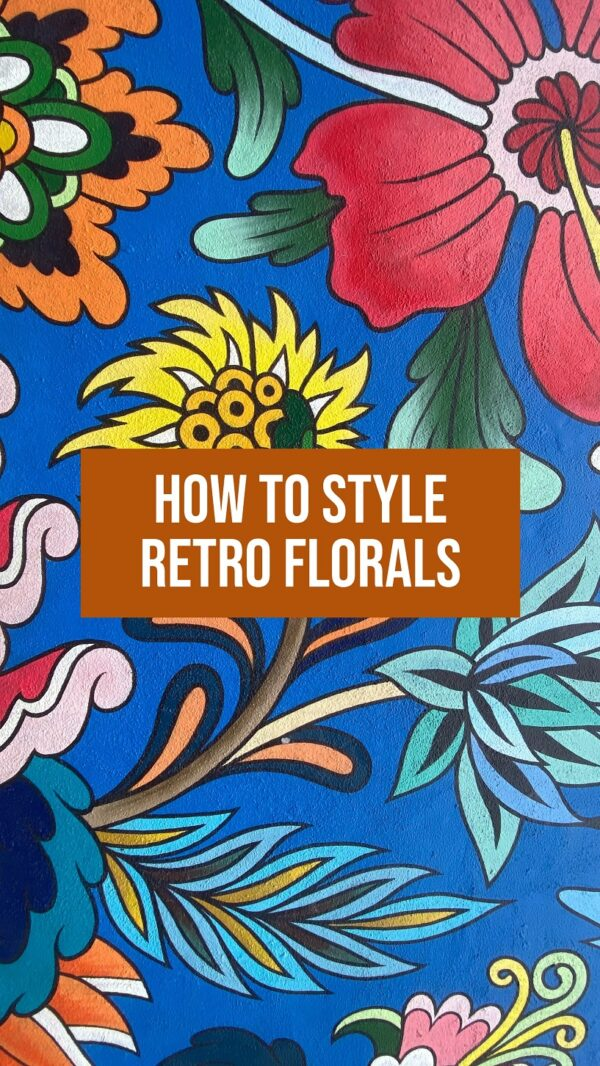 3 Ways To Wear Retro Florals 2021