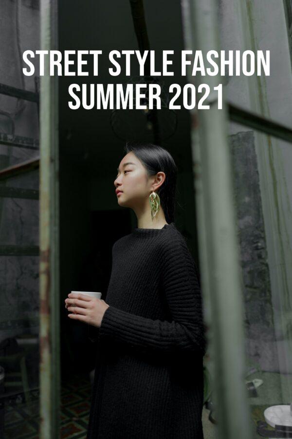 Street Style Fashion May 2021