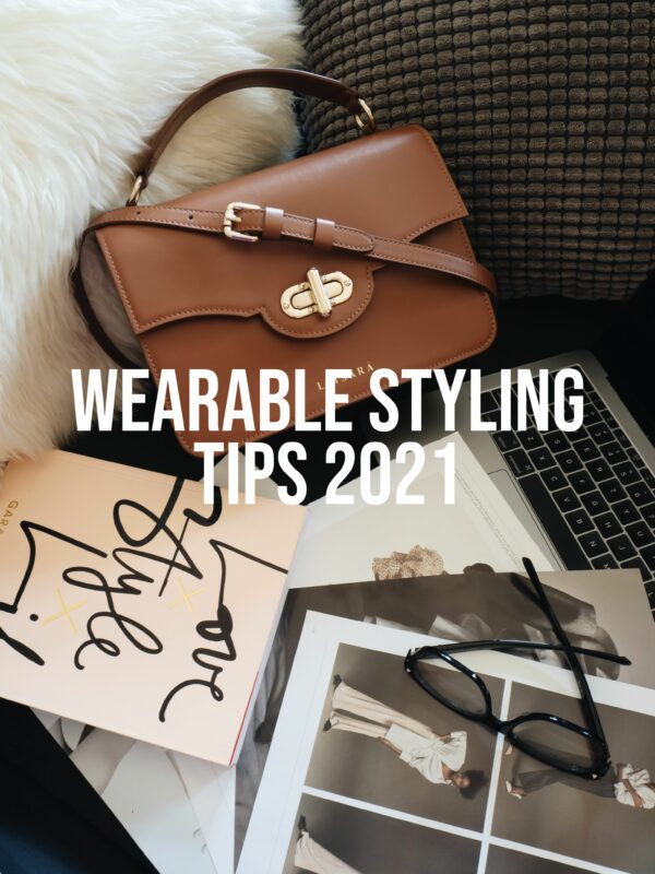 My Personal Styling Tips 2021