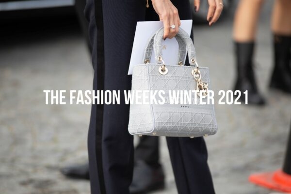 The Fashion Weeks Winter 2021
