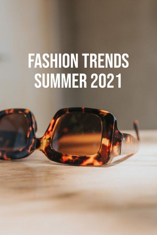 Fashion Trends Summer 2021