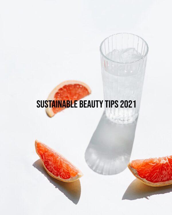 Sustainable Beauty Tips 2021