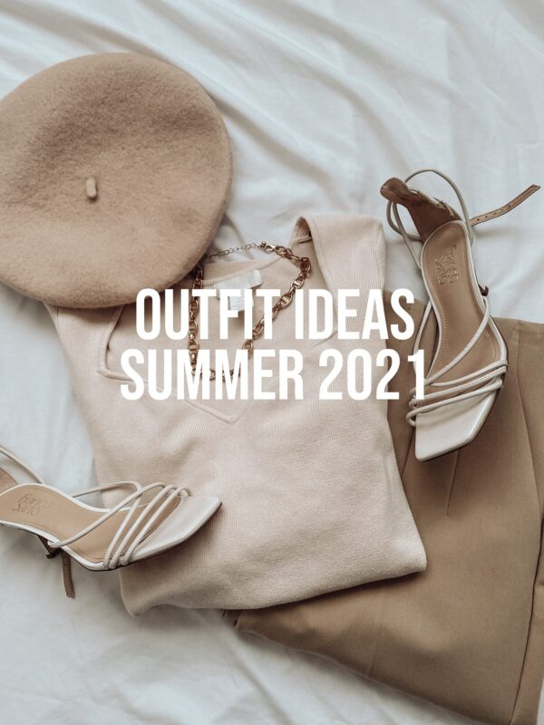 3 Summer Outfit Ideas 2021