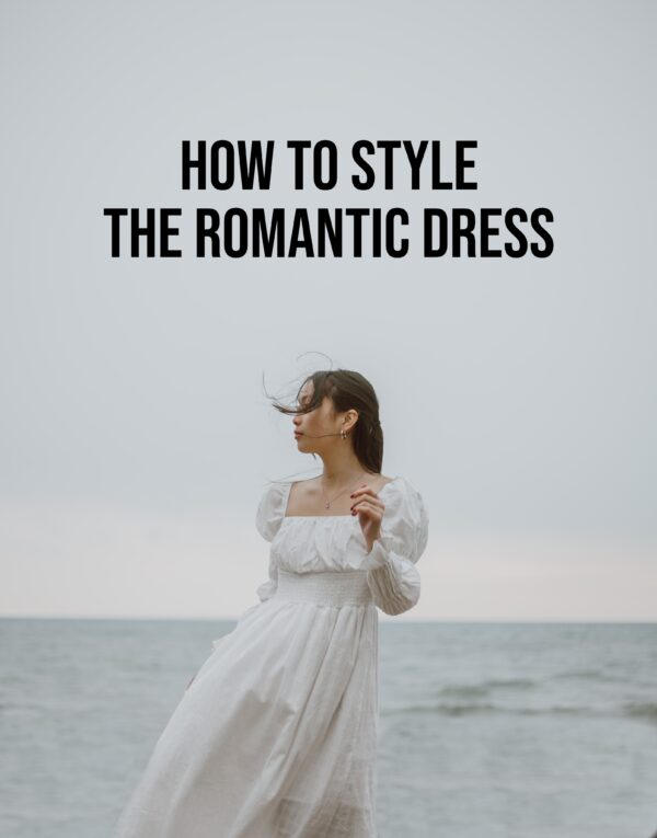 How To Style the Romantic Dress 2021