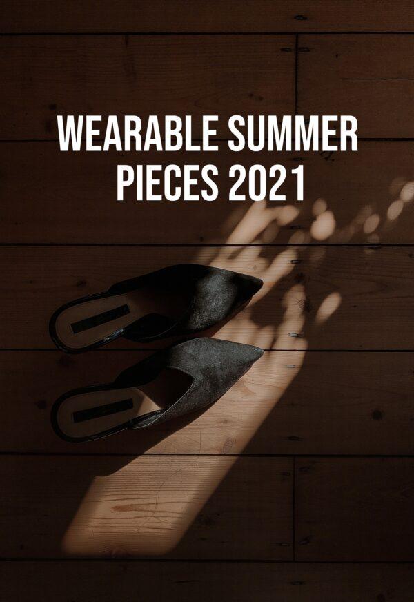 My Favorite Pieces Summer 2021