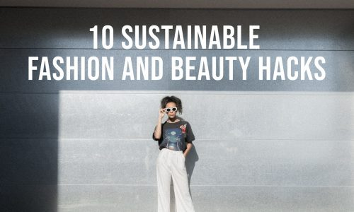 10-Sustainable-Fashion-and-Beauty-Hacks