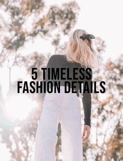 5-Timesless-Fashion-Details