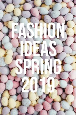 Fashion Ideas Spring 2019