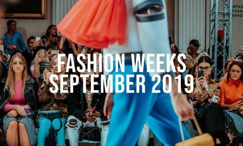 Fashion Weeks September 2019