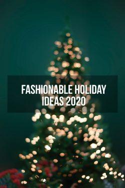 Fashionable-Holiday-Ideas-2020