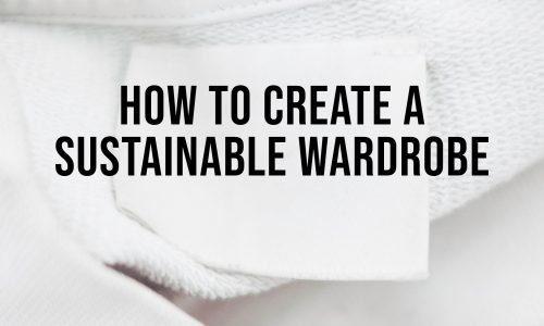 How-To-Create-A-Sustainable-Wardrobe