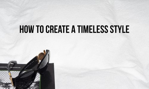 How-To-Create-a-Timeless-Style