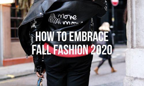 How-To-Embrace-Fall-Fashion-2020
