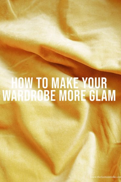 How-To-Make-Your-Wardrobe-More-Glam