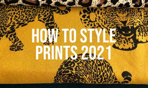 How-To-Style-Prints-2021