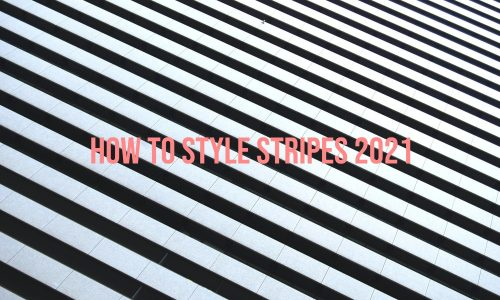 How-To-Style-Stripes-2021