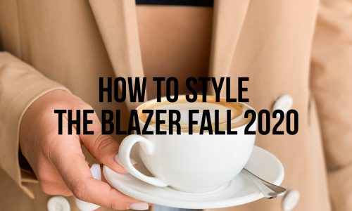 How-To-Style-The-Blazer-Fall-2020