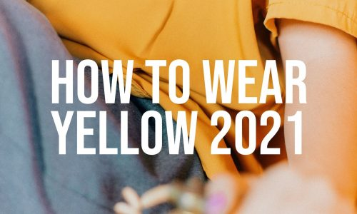 How-To-Wear-Yellow-2021