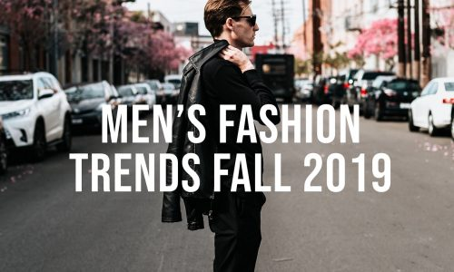 Mens-Fashion-Trends-Fall-2019