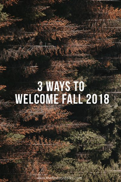 Ways To Welcome Fall 2018